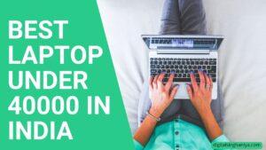 BEST LAPTOP UNDER 40000 IN INDIA 2021