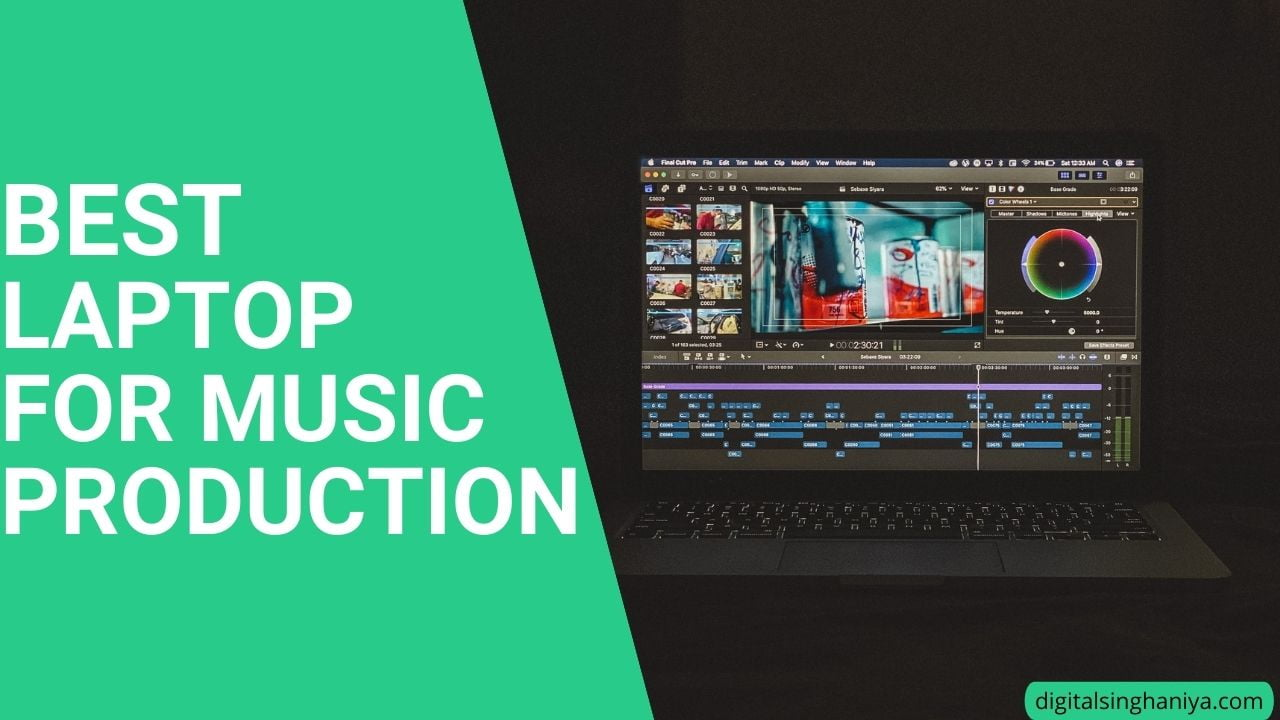 BEST LAPTOP FOR MUSIC PRODUCTION IN INDIA
