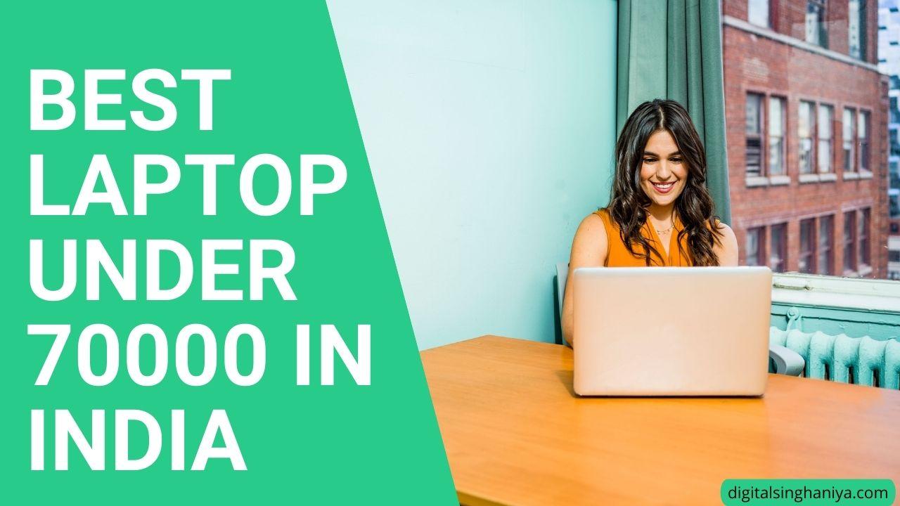 BEST LAPTOP UNDER 70000 IN INDIA 2021