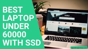 BEST LAPTOPS UNDER 60000 WITH SSD IN INDIA