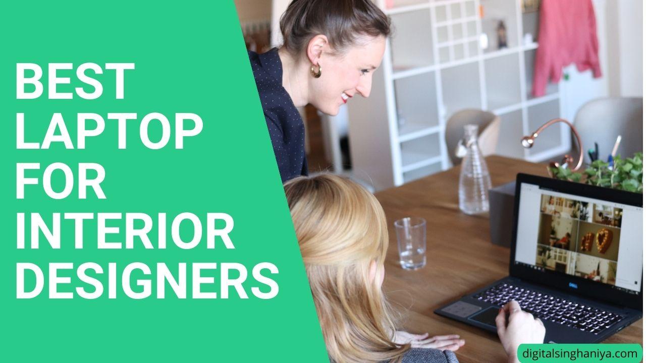 BEST LAPTOP FOR INTERIOR DESIGNERS