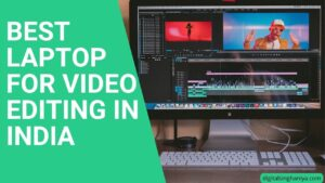 BEST BUDGET LAPTOP FOR VIDEO EDITING IN INDIA