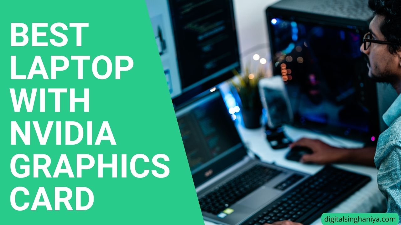 BEST LAPTOP WITH NVIDIA GRAPHICS CARD