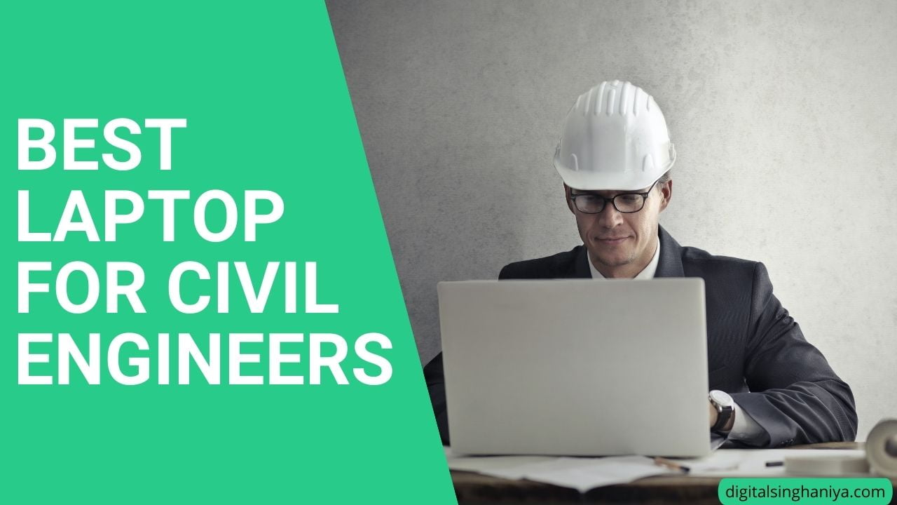 BEST LAPTOP FOR CIVIL ENGINEERS IN INDIA