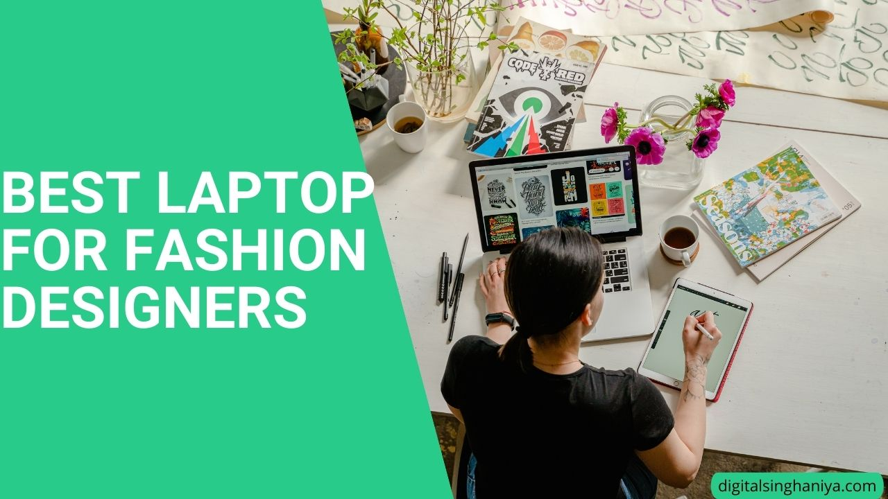 BEST LAPTOP FOR FASHION DESIGNERS