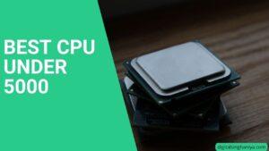 BEST CPU UNDER 5000 IN INDIA
