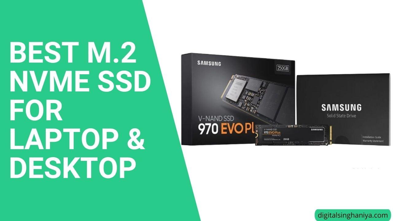 BEST M.2 nvme SSD FOR LAPTOP & DESKTOP