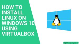 how to install Linux on windows 10 using virtualbox